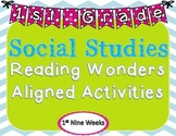 1st Grade Social Studies Reading Wonders Aligned Activitie