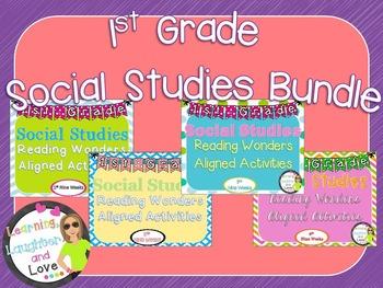1st Grade Social Studies Reading Wonders Aligned Activities- BUNDLE