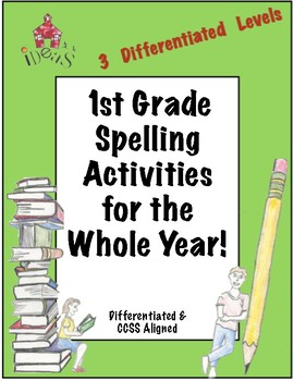 1st Grade Spelling Activities for the Whole Year! (Differentiated!)