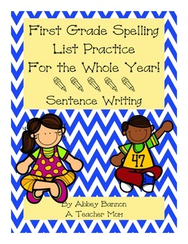 1st Grade Spelling For the Whole Year - Sentence Writing