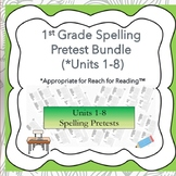 1st Grade Spelling Pretests Appropriate for Reach For Read