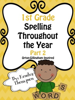 1st Grade: Spelling Throughout the Year Part 2: Orton-Gillingham Inspired