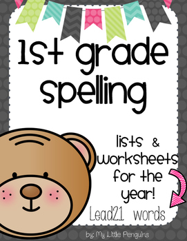 1st Grade Spelling for the YEAR!! Lead21 Words
