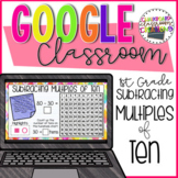 1st Grade Subtracting by Multiples of Ten for Google Classroom