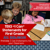 "First Grade TEKS ""I Can"" Statements Bundle- All 4 Core Subjects"