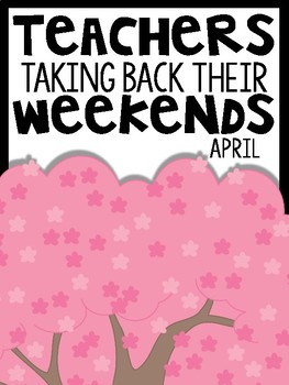 1st Grade Teachers Taking Back Their Weekends {April Febru