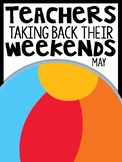 1st Grade Teachers Taking Back Their Weekends {May Edition}
