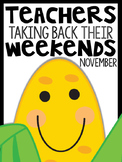 1st Grade Teachers Taking Back Their Weekends {November Edition}