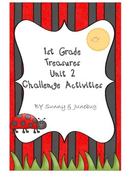 1st Grade Treasures Unit 2 Challenge Activities