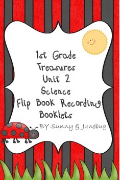 1st Grade Treasures Unit 2 Science Flip Book Recording Foldable Booklets