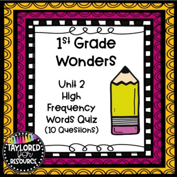 1st Grade Unit 2 Wonders High Frequency Word Quiz