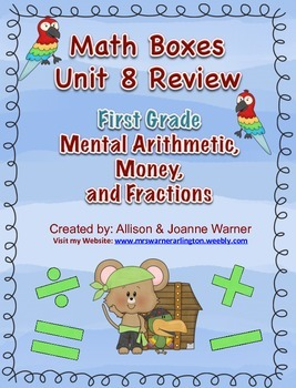 1st Grade Unit 8 Everyday Math~Mental Arithmetic, Money, and Fractions