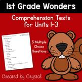 1st Grade Wonders Comprehension Tests for Units 1-3