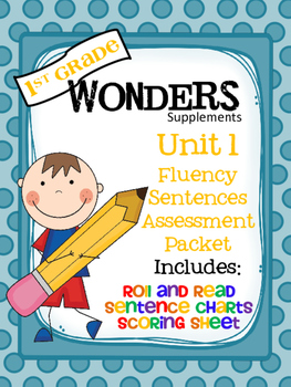 1st Grade Wonders - Unit 1 - Fluency Sentences Assessment & HFW Practice