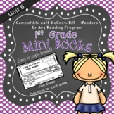 1st Grade Wonders Mini Books McGraw Hill - Unit 6 Weeks 1-5