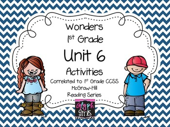 Wonders 1st Grade Unit 6 Activities, Weeks 1-5