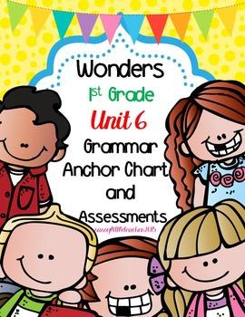 1st Grade Wonders Unit 6 Grammar Charts and Assessments