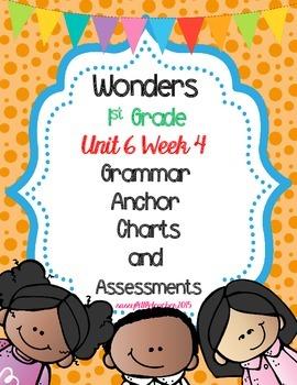1st Grade Wonders Unit 6 Week 4 Grammar Charts and Assessments