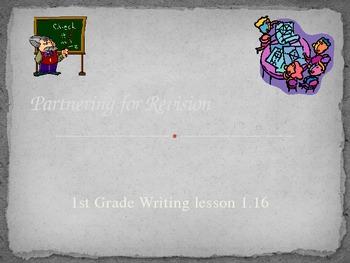 1st Grade Writers Workshop 1.16 Partnering up for Revision