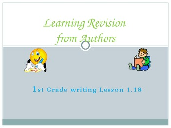 1st Grade Writers Workshop 1.18 Learning Revision from Authors