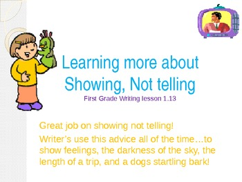 1st Grade Writers Workshop Lesson 1.13 More on Show Not Tell