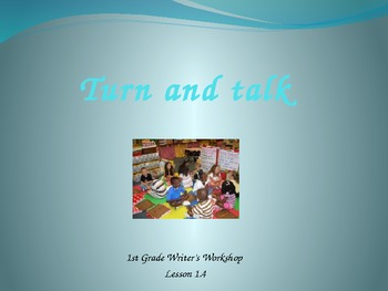 1st Grade Writers Workshop Lesson 1.4 Turn and Talk Teacher's College