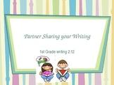 1st Grade Writers Workshop Lesson 2.12 Partner Sharing Writing