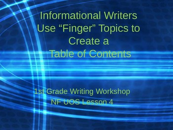 1st Grade Writer's Workshop Unit 4 Lesson 4 Table of Contents