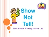 1st Grade Writers Workshop lesson 1.12 show not tell
