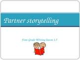 1st Grade Writer's Workshop lesson 1.5 Partner Storytellin