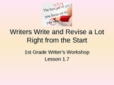 1st Grade Writers Workshop lesson 1.7 Writers Write and Revise