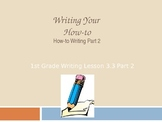 1st Grade Writers Workshop unit 3 lesson 3.3 part 2 How to Writing Review