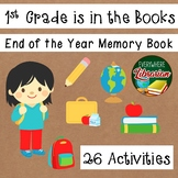 1st Grade is in the Books! - End of the Year Memory Book - 26 Activities NO PREP