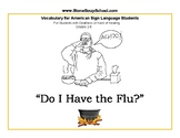 """Grades 2 - 5 """"Do I Have the Flu?"""" ASL - Students w/ Deafness or Hard of Hearing"""