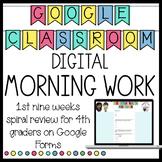 1st Nine Weeks Morning Work/Spiral Review Digital Google Classroom for 4th Grade