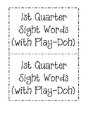 1st Quarter Sight Word Mats (for Play-Doh)