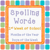 1st Week of School Spelling Words: Days and Months