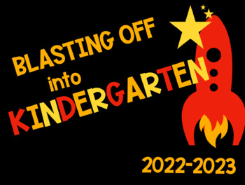 "1st day of school sign ""Blasting of Into Kindergarten"""