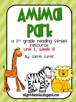 1st grade REading street: unit 1, week 6 Animal Park