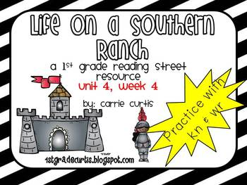 1st Grade Reading Street: Unit 4 week 4: Life on a Southern Ranch