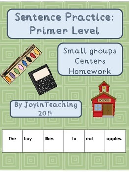 1st grade: Sentence Practice- Primer Level: Centers, Small Groups, Homework