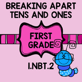 1st grade math BREAKING APART TENS AND ONES 1.nbt.2 common core
