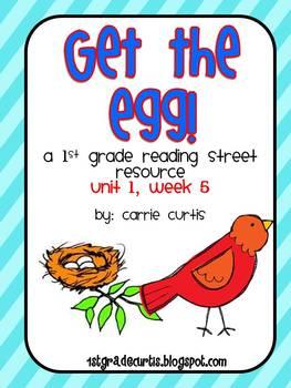 1st Grade Reading Street: Unit 1, week 5: Get that Egg!