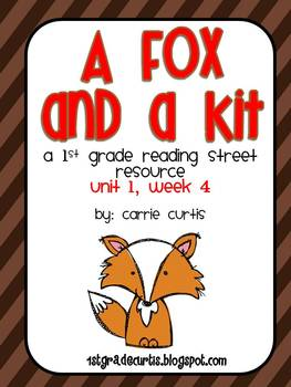 1st Grade Reading Street: unit 1, week 4: Fox and a kit