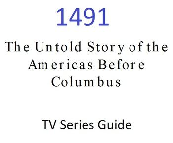 1st half, Episode 6: 1491 The Untold Story of the Americas Before Columbus