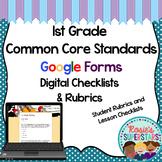 1st Grade Common Core Google Forms Checklists and Student Rubrics