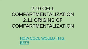 2.10 and 2.11 Compartmentalization and its Origins