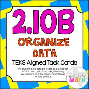 2.10B: Organizing Data in Graphs TEKS Aligned Task Cards (