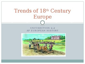 2.2 Trends of 18th Century Europe - Presentation
