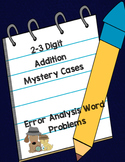 2-3 Digit Addition Mystery Word Problems-Error Analysis